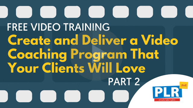 A Step By Step Guide to Create and Deliver a Video Coaching Program with Authority That Your Clients Will Love (Part 2)