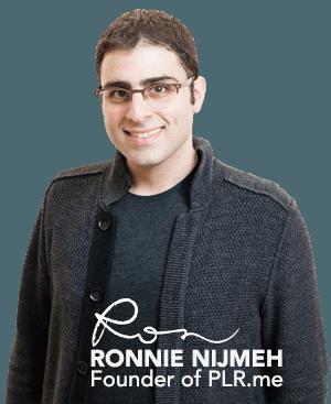 Ronnie Nijmeh, Founder of PLR.me